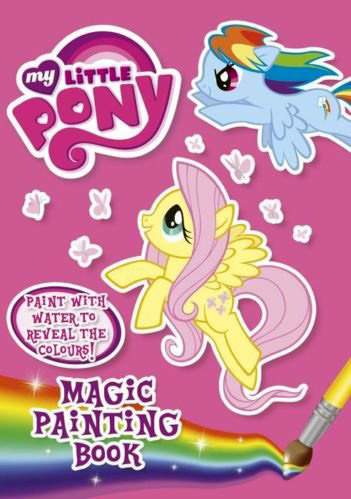 My Little Pony: Friendship Is Magic Magic Painting Book
