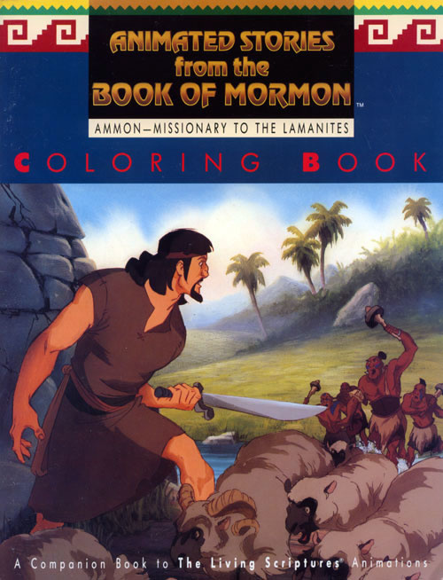 Animated Stories from the Book of Mormon Ammon, Missionary to the Lamanites